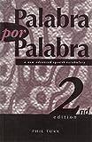 Palabra por Palabra, 2nd edn: New Advanced Spanish Vocabulary (Advanced-level Vocabulary)