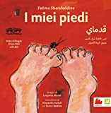 I miei piedi. Ediz. italiana e araba