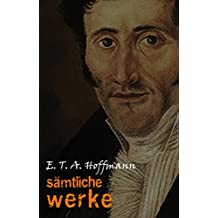 E. T. A. Hoffmann: Sämtliche Werke