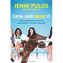 Grin and Bear It: How to Be Happy No Matter What Reality Throws Your Way by Jenni Pulos (2014-03-11)