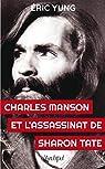 Charles Manson et l'assassinat de Sharon Tate par Yung