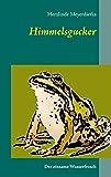 Himmelsgucker: Der einsame Wasserfrosch von Herzlinde Meyerdierks