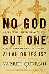 No God but One: Allah or Jesus? A Former Muslim Investigates the Evidence for Islam and Christianity