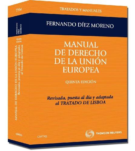 Manual de derecho de la unión europea - revisada, puesta al día y adaptada al tratado de lisboa (tratados y manuales de derecho) EPUB Descargar gratis!