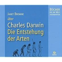 Janet Browne über Charles Darwin - die Entstehung der Arten (5 Audio-CDs, Länge: ca. 342 Min.)
