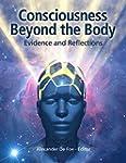 Consciousness Beyond the Body: Eviden...