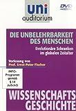 Die unbelehrbarkeit des Menschen - Evolutionäre Schranken im globalen Zeitalter / Fachbereich Wissenschaftsgeschichte (Reihe: uni auditorium) mit Prof. Ernst Peter Fischer