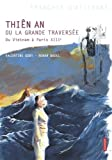 Thiên An ou La grande traversée : du Vietnam à Paris XIIIe / texte Valentine Goby   Goby, Valentine. Auteur