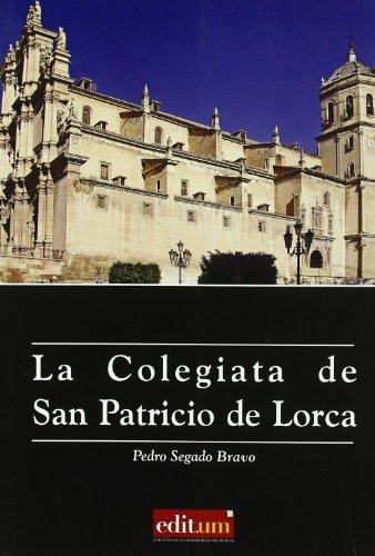 La Colegiata de San Patricio de Lorca por Pedro Segado Bravo