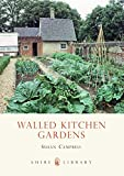 Walled Kitchen Gardens (Shire Library, Band 339)