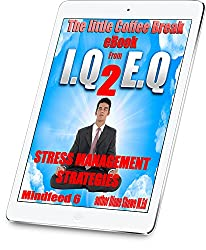 Stress Management Strategies Mindfeed 6: The little coffee break ebook from IQ 2 EQ