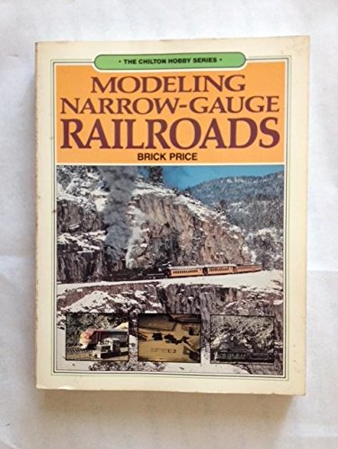 Modelling Narrow Gauge Railroads (The Chilton Hobby Series) por Brick Price