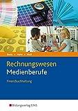 Die Wirtschaftsreihe für Medienberufe: Rechnungswesen Medienberufe: Finanzbuchhaltung: Schülerband - Johannes Beste, Hans Hahn, Thomas Wolf