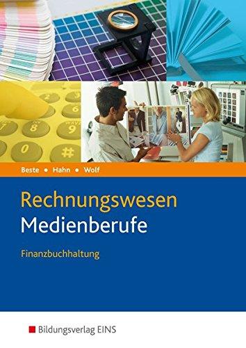Die Wirtschaftsreihe für Medienberufe: Rechnungswesen Medienberufe: Finanzbuchhaltung: Schülerband