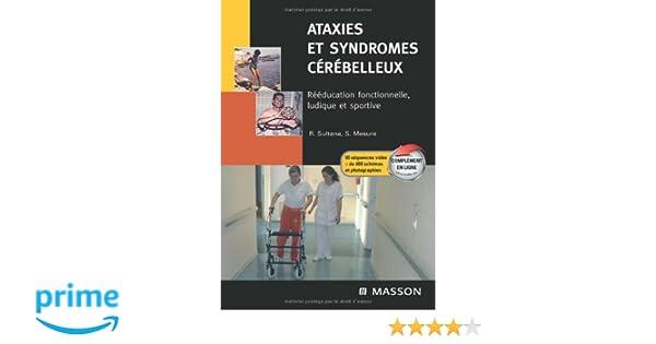 Ataxies et syndromes cérébelleux: Rééducation fonctionnelle, ludique et sportive (French Edition)