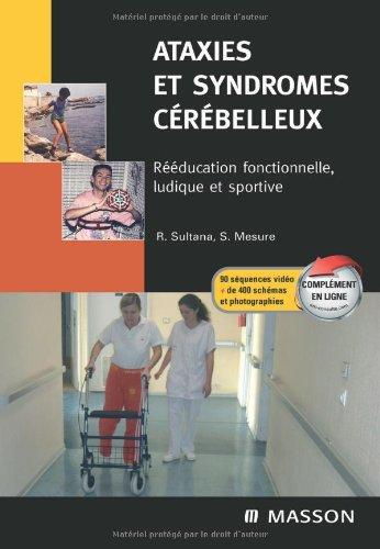 Descargar Libro Ataxies et syndromes cérébelleux: Rééducation fonctionnelle, ludique et sportive de Roland Sultana