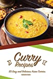 Curry Recipes: 50 Easy and Delicious Asian Curries