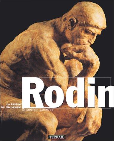 Rodin : La Passion du mouvement par Dominique Jarrassé