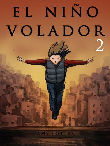 El Niño Volador 2 (Libro Ilustrado) por Amy Potter