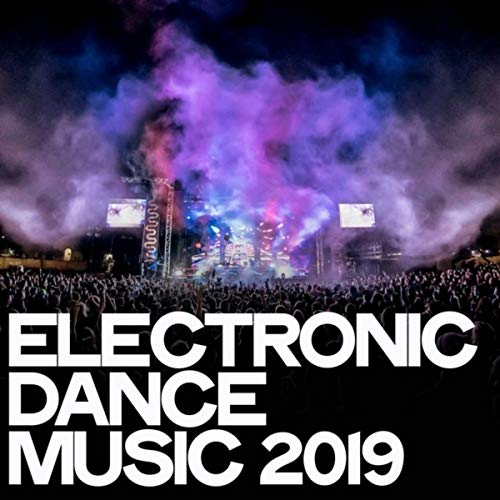 Electronic Dance Music 2019