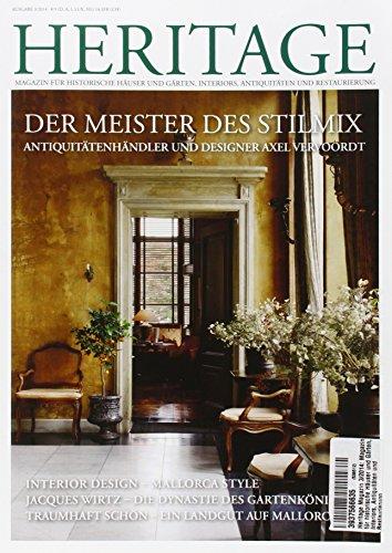Heritage Magazin 3/2014: Magazin für historische Häuser und Gärten, Interiors, Antiquitäten und Restaurierung