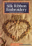 Silk Ribbon Embroidery : For Gifts and Garments bei Amazon kaufen