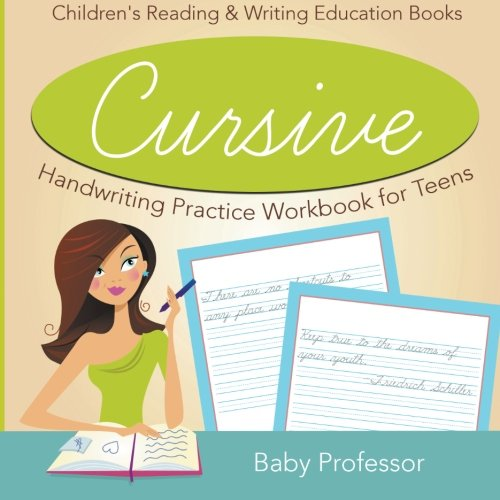 Cursive Handwriting Practice Workbook for Teens : Children's Reading & Writing Education Books