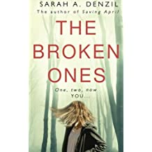The Broken Ones by Sarah A. Denzil (2016-05-26)