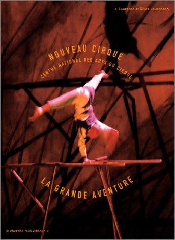 CNAC, nouveau cirque : La Grande Aventure