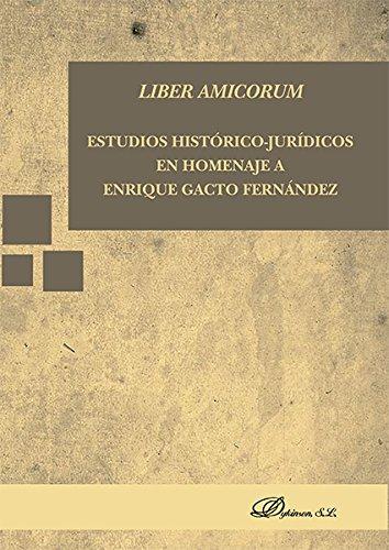 Liber amicorum : estudios histórico-jurídicos en homenaje a Enrique Gacto Fernández por Enrique Álvarez Cora