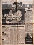 FIGARO LITTERAIRE (LE) du 11/03/1994 - DOSSIER - DOSTOIEVSKI, REVOLUTIONNAIRE OU CONSERVATEUR ? - ROMAN - JACQUES DUQUESNE - DOCUMENT LITTERAIRE - THOMAS DE QUINCEY - BIOGRAPHIE - ARTHUR KOESTLER - LA CHRONIQUE DE RENAUD MATIGNON - LES MESAVENTURES D