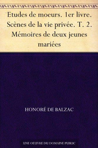 Couverture du livre Etudes de moeurs. 1er livre. Scènes de la vie privée. T. 2. Mémoires de deux jeunes mariées