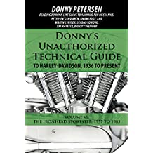 Donny's Unauthorized Technical Guide to Harley-Davidson, 1936 to Present: Volume Vi: the Ironhead Sportster: 1957 to 1985 (English Edition)