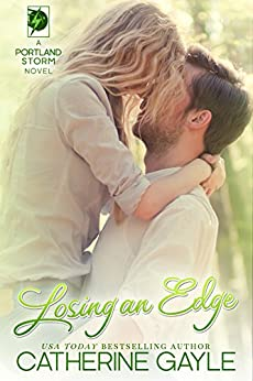 Losing an Edge (Portland Storm Book 13) (English Edition) von [Gayle, Catherine]