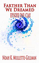 Clay (Farther Than We Dreamed Book 1)