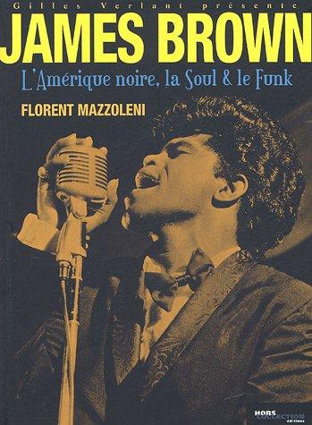 James Brown, l'Amérique noire, la Soul et le Funk