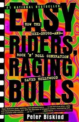 [(Easy Riders, Raging Bulls: How the Sex, Drugs and Rock and Roll Generation Saved Hollywood)] [Author: Peter Biskind] published on (April, 1999)