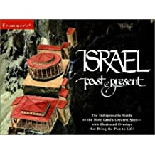 Israel: Past and Present: The Indispensable Guide to the Holy Land's Greatest Sites (Frommer's Guides)