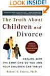 Truth About Children and Divorce: Dea...