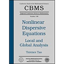 Nonlinear Dispersive Equations: Local And Global Analysis