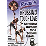 From Russia with Tough Love: Kettlebell Workout for a Femme Fatale
