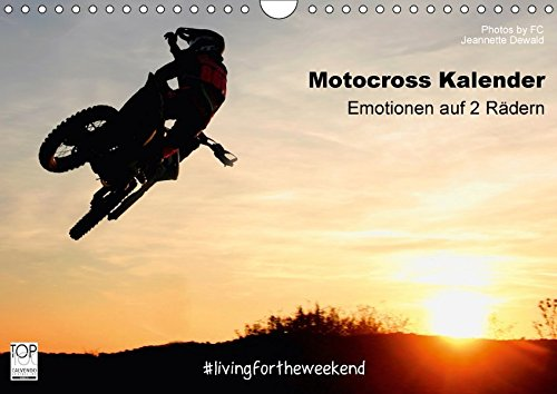 Motocross Kalender - Emotionen auf 2 Rädern (Wandkalender 2018 DIN A4 quer): 12 unverwechselbare Motocross Momente aus dem Jahr 2015, festgehalten von ... 01, 2015] by FC - Jeannette Dewald, Photos
