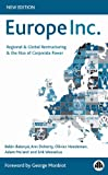 Europe Inc.: Regional & Global Restructuring and the Rise of Corporate Power: Regional and Global Restructuring and the Rise of Corporate Power