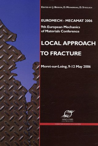 Local approach to fracture : Euromech-Mecamat 2006