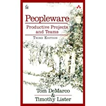 Peopleware: Productive Projects and Teams (3rd Edition) by DeMarco, Tom, Lister, Tim (2013) Paperback