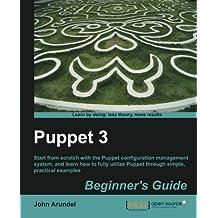 Puppet 3 Beginner's Guide by John Arundel (2013-04-17)