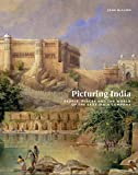 Picturing India: People, Places and the World of the East India Company