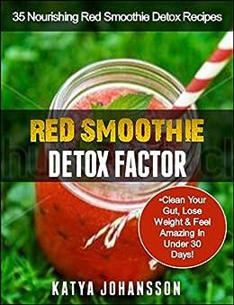 Red smoothie detox factor 35 nourishing red smoothie detox recipes to
