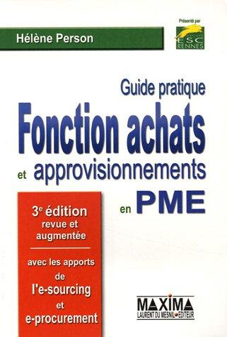 Guide pratique Fonction achats et aprrovisionnements en PME par Hélène Person