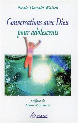 Conversations avec Dieu pour adolescents par Neale Donald Walsch